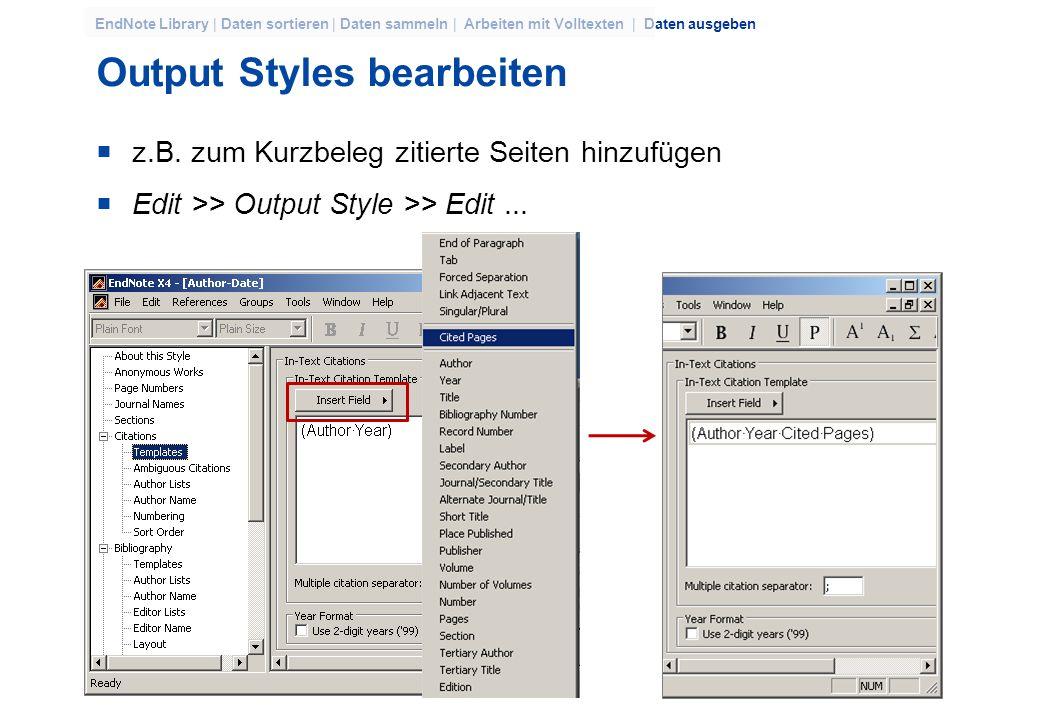 44 EndNote Library | Daten sortieren | Daten sammeln | Arbeiten mit Volltexten | Daten ausgeben Kurzbelege im Text bearbeiten Bearbeitungen direkt im