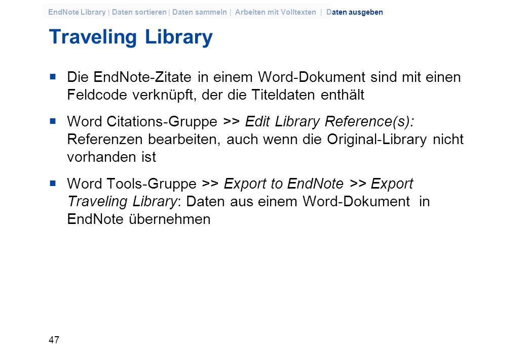 46 EndNote Library | Daten sortieren | Daten sammeln | Arbeiten mit Volltexten | Daten ausgeben Abbildungen und Tabellen einfügen Insert Citations >>