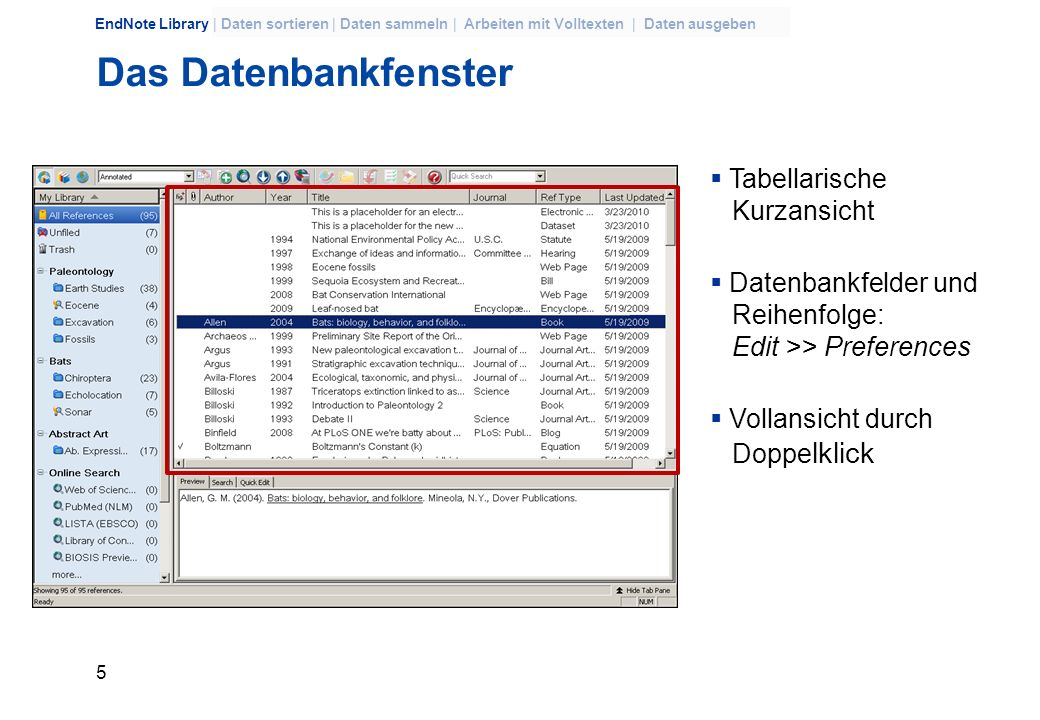 4 EndNote Library | Daten sortieren | Daten sammeln | Arbeiten mit Volltexten | Daten ausgeben EndNote im Netzwerk Masseninstallation auf mehreren PCs