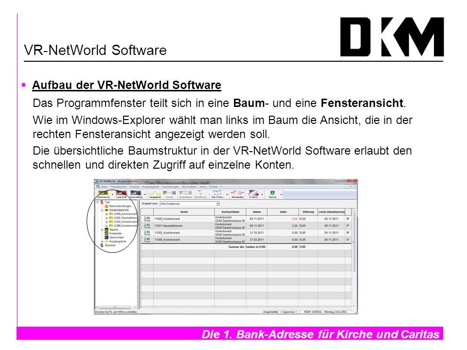 Die 1. Bank-Adresse für Kirche und Caritas- VR-NetWorld Software Aufbau der VR-NetWorld Software Das Programmfenster teilt sich in eine Baum- und eine