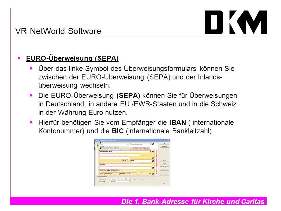 Die 1. Bank-Adresse für Kirche und Caritas- EURO-Überweisung (SEPA) Über das linke Symbol des Überweisungsformulars können Sie zwischen der EURO-Überw