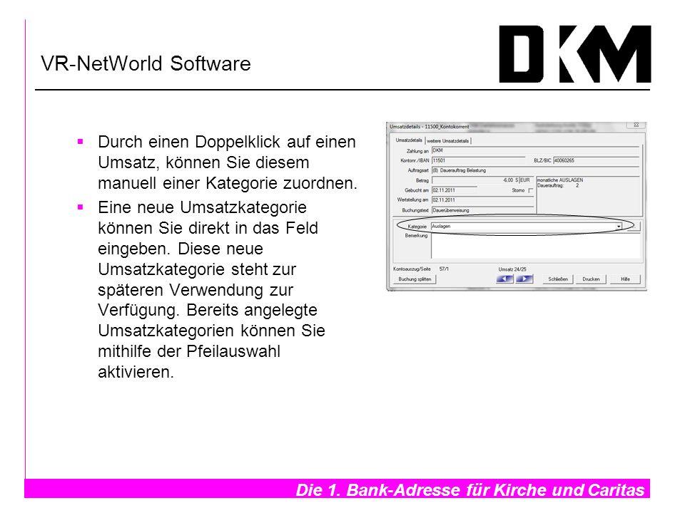 Die 1. Bank-Adresse für Kirche und Caritas- VR-NetWorld Software Durch einen Doppelklick auf einen Umsatz, können Sie diesem manuell einer Kategorie z