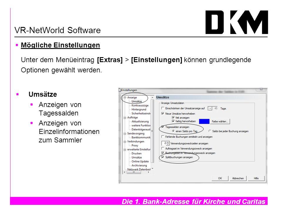 Die 1. Bank-Adresse für Kirche und Caritas- Umsätze Anzeigen von Tagessalden Anzeigen von Einzelinformationen zum Sammler VR-NetWorld Software Möglich