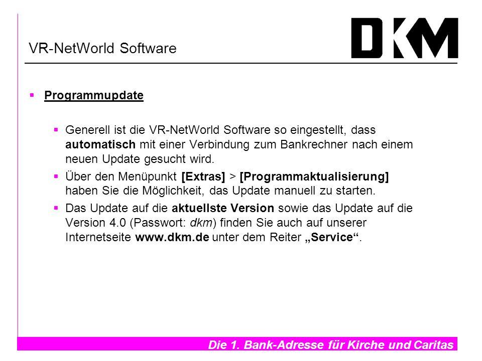 Die 1. Bank-Adresse für Kirche und Caritas- VR-NetWorld Software Programmupdate Generell ist die VR-NetWorld Software so eingestellt, dass automatisch