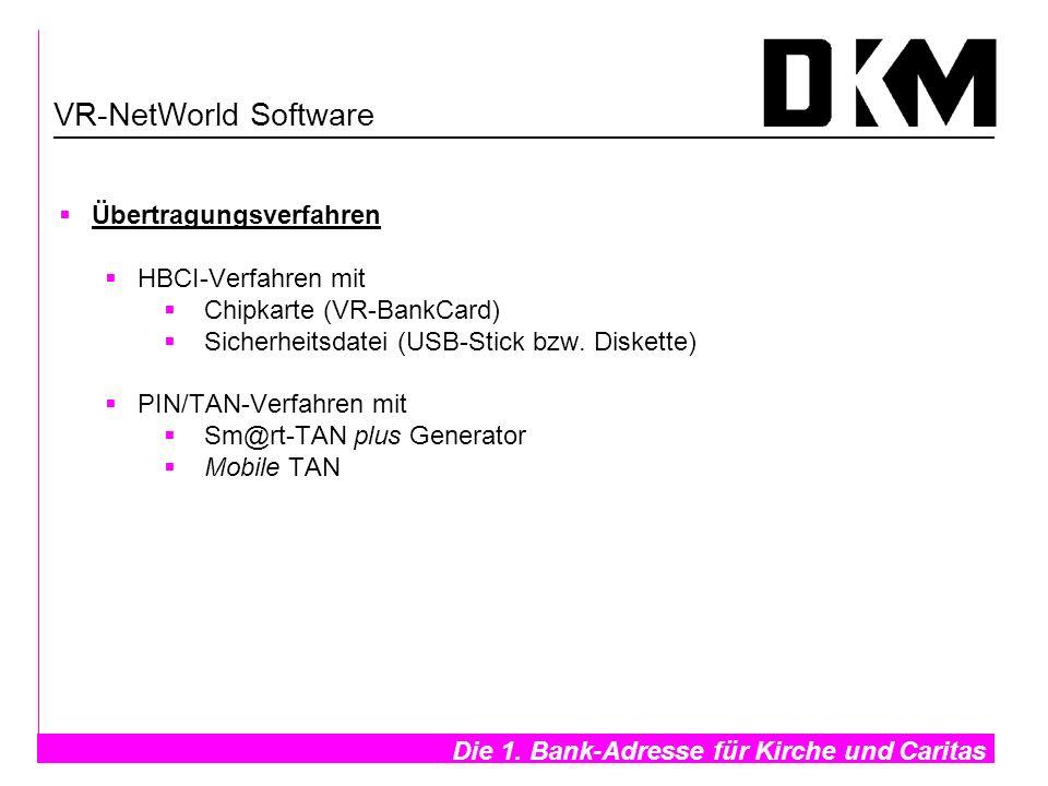 Die 1. Bank-Adresse für Kirche und Caritas- Übertragungsverfahren HBCI-Verfahren mit Chipkarte (VR-BankCard) Sicherheitsdatei (USB-Stick bzw. Diskette