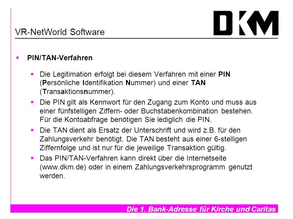 Die 1. Bank-Adresse für Kirche und Caritas- PIN/TAN-Verfahren Die Legitimation erfolgt bei diesem Verfahren mit einer PIN (Persönliche Identifikation