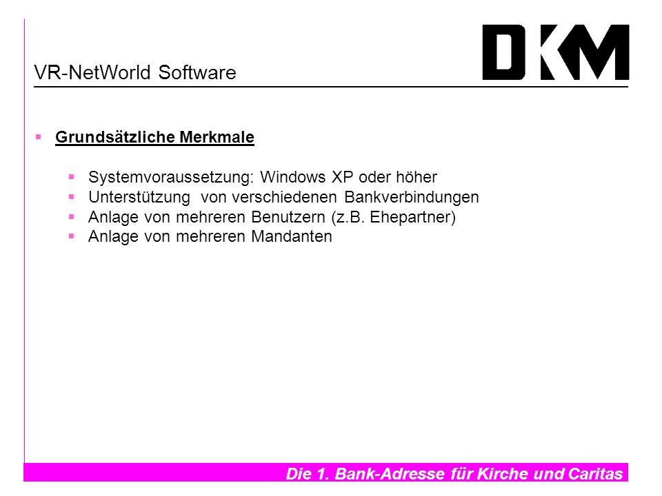 Die 1. Bank-Adresse für Kirche und Caritas- VR-NetWorld Software Grundsätzliche Merkmale Systemvoraussetzung: Windows XP oder höher Unterstützung von