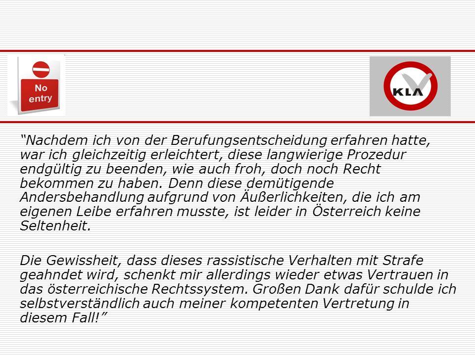 aus rechtlicher Sicht: Stufe ist Barriere und somit eine mittelbare Diskriminierung im Sinn des Behindertengleichstellungsgesetzes Errichtung verstößt gegen die Wiener Bauordnung Forderung: EUR 1.000,- Schadenersatz zum Ausgleich der erlittenen Würdeverletzung