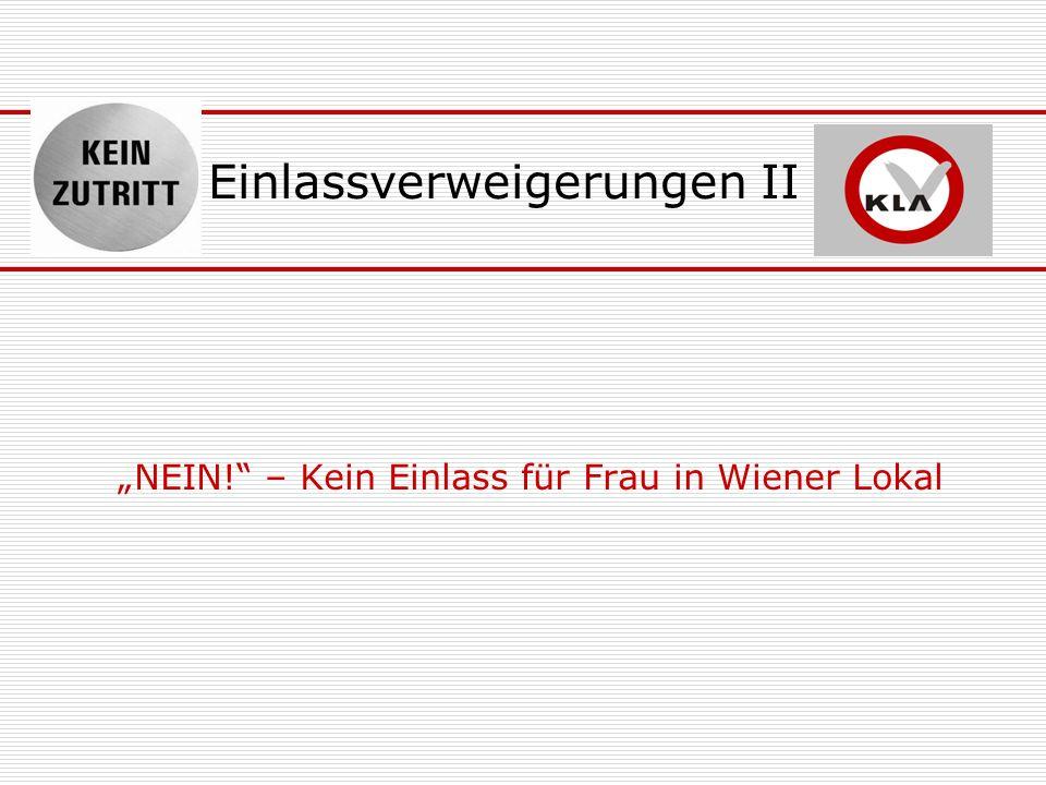 Einlassverweigerungen II NEIN! – Kein Einlass für Frau in Wiener Lokal