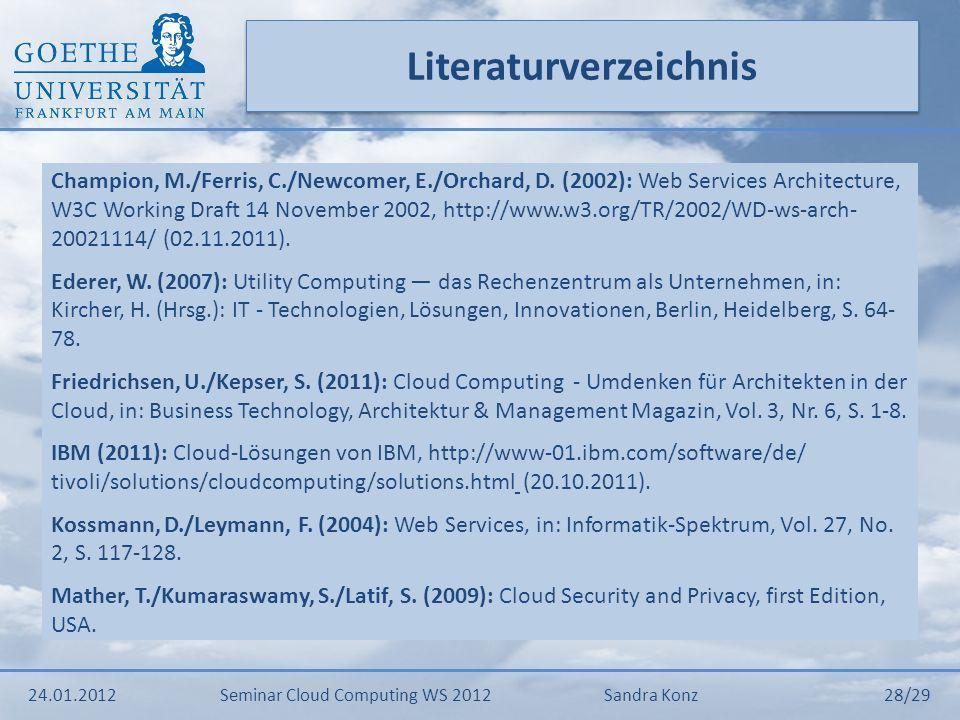 Literaturverzeichnis Champion, M./Ferris, C./Newcomer, E./Orchard, D. (2002): Web Services Architecture, W3C Working Draft 14 November 2002, http://ww