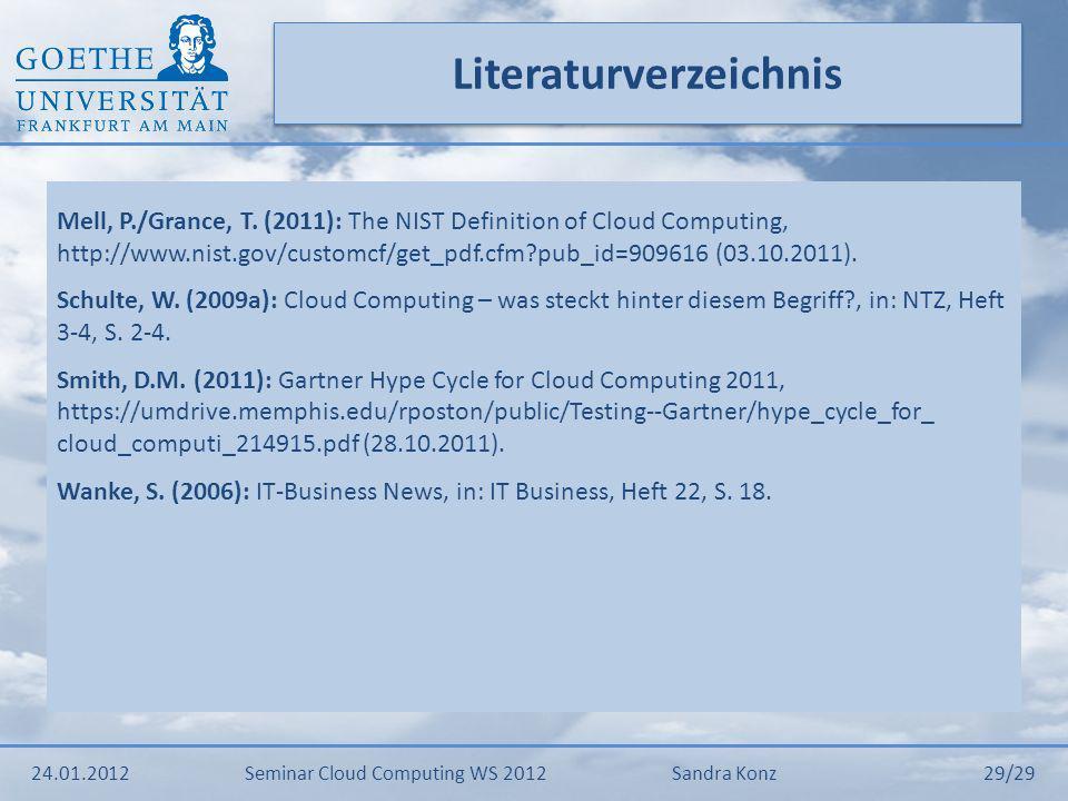 Literaturverzeichnis Mell, P./Grance, T. (2011): The NIST Definition of Cloud Computing, http://www.nist.gov/customcf/get_pdf.cfm?pub_id=909616 (03.10
