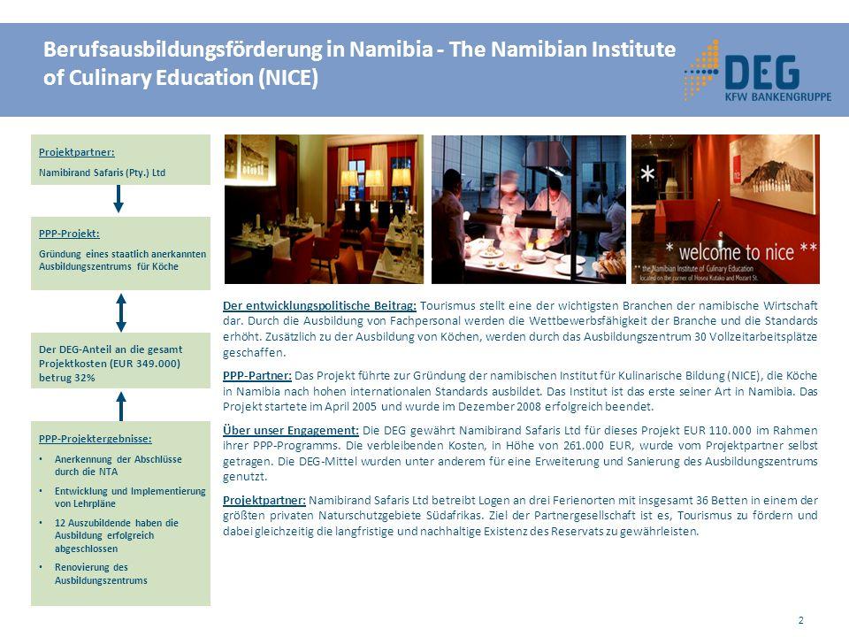 Projektpartner: Namibirand Safaris (Pty.) Ltd Der DEG-Anteil an die gesamt Projektkosten (EUR 349.000) betrug 32% Der entwicklungspolitische Beitrag: Tourismus stellt eine der wichtigsten Branchen der namibische Wirtschaft dar.