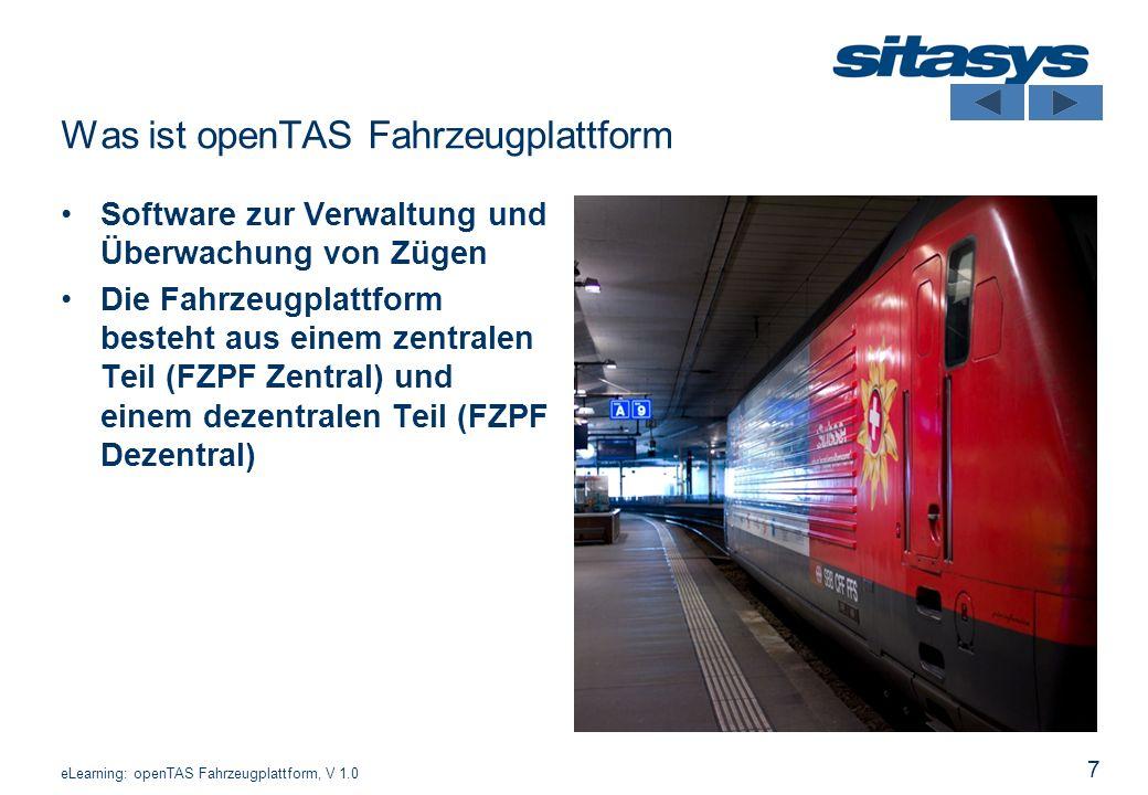 7 Was ist openTAS Fahrzeugplattform Software zur Verwaltung und Überwachung von Zügen Die Fahrzeugplattform besteht aus einem zentralen Teil (FZPF Zen
