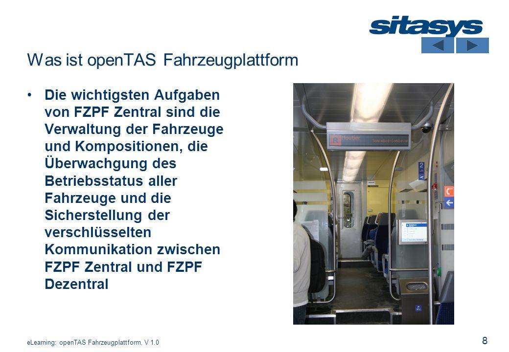 19 Statusmeldung eLearning: openTAS Fahrzeugplattform, V 1.0 Grafische Benutzeroberfläche WLAN GPRS DMZ WLAN/GPRS Mediation App Client Agents App Server (redundant) Von FZPF Dezentral können Statusmeldungen an FZPF Zentral übermittelt werden.