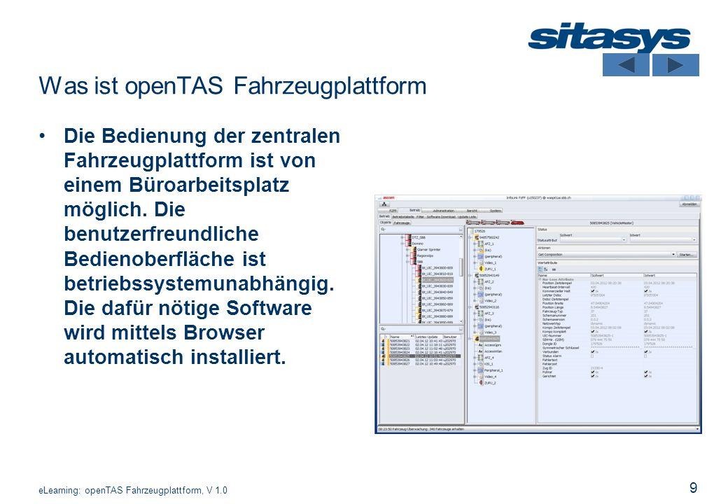 9 Was ist openTAS Fahrzeugplattform Die Bedienung der zentralen Fahrzeugplattform ist von einem Büroarbeitsplatz möglich. Die benutzerfreundliche Bedi