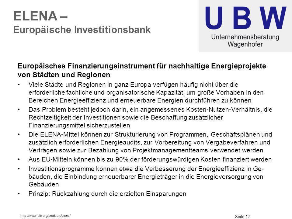 Seite 12 ELENA – Europäische Investitionsbank Europäisches Finanzierungsinstrument für nachhaltige Energieprojekte von Städten und Regionen Viele Städ