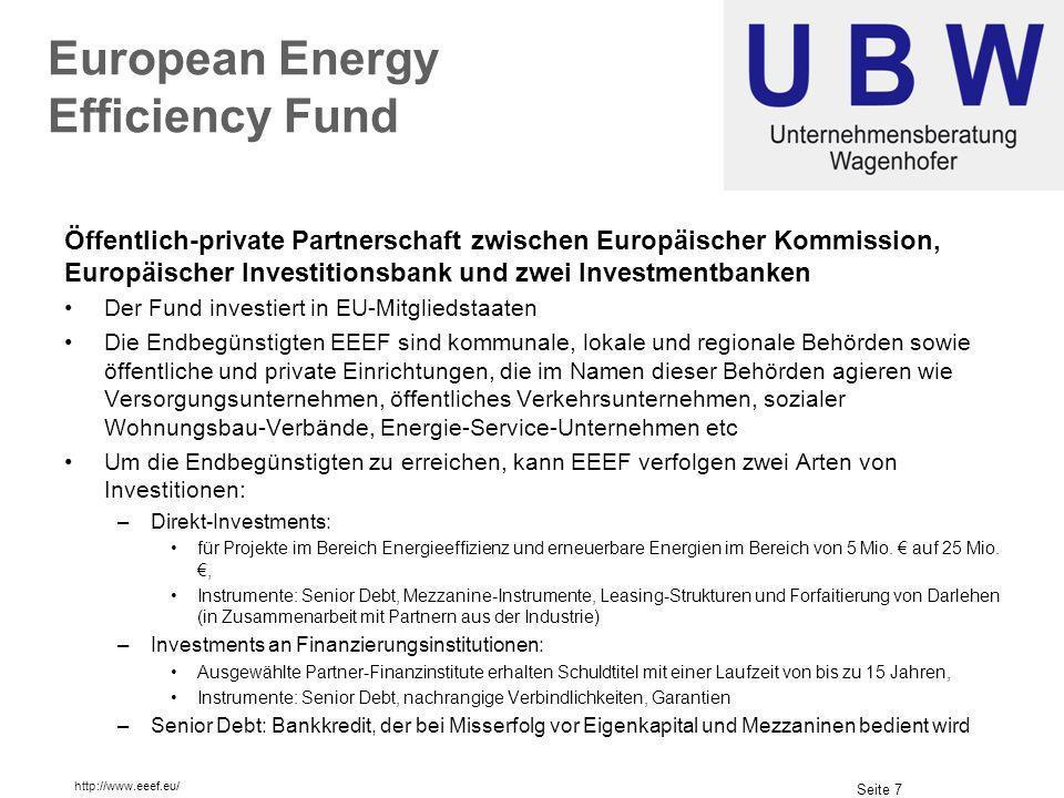 Seite 7 European Energy Efficiency Fund Öffentlich-private Partnerschaft zwischen Europäischer Kommission, Europäischer Investitionsbank und zwei Inve