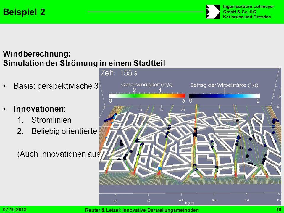 07.10.2013 Reuter & Letzel: Innovative Darstellungsmethoden 10 Ingenieurbüro Lohmeyer GmbH & Co. KG Karlsruhe und Dresden Beispiel 2 Windberechnung: S
