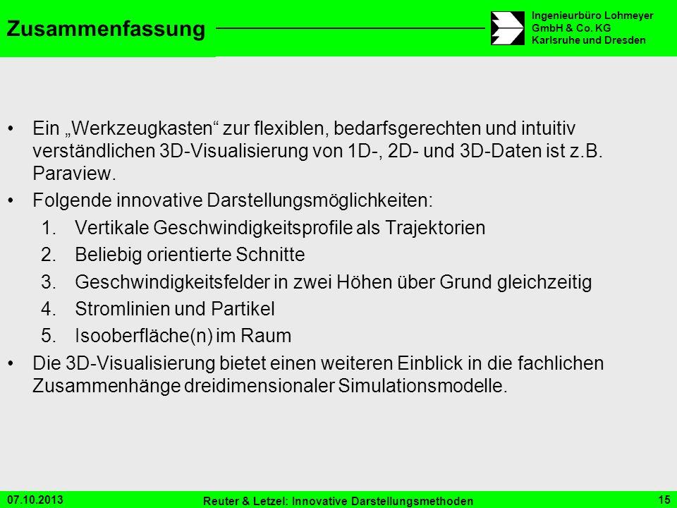 07.10.2013 Reuter & Letzel: Innovative Darstellungsmethoden 15 Ingenieurbüro Lohmeyer GmbH & Co. KG Karlsruhe und Dresden Zusammenfassung Ein Werkzeug