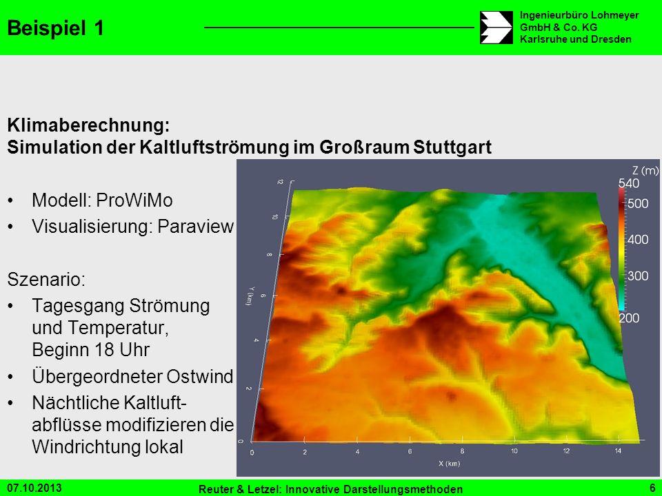 07.10.2013 Reuter & Letzel: Innovative Darstellungsmethoden 6 Ingenieurbüro Lohmeyer GmbH & Co. KG Karlsruhe und Dresden Beispiel 1 Klimaberechnung: S