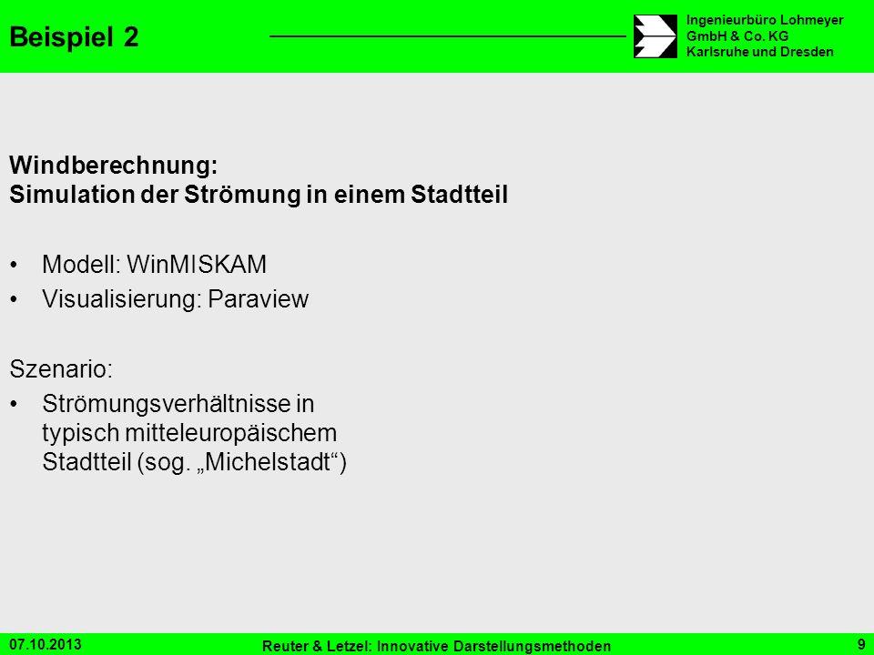 07.10.2013 Reuter & Letzel: Innovative Darstellungsmethoden 9 Ingenieurbüro Lohmeyer GmbH & Co. KG Karlsruhe und Dresden Beispiel 2 Windberechnung: Si
