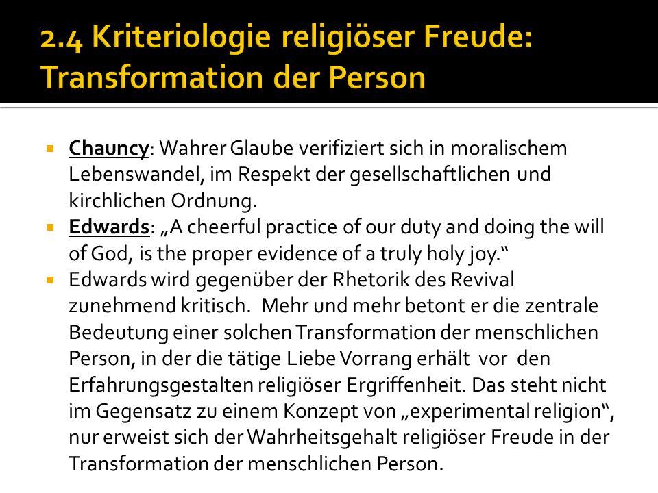 Chauncy: Wahrer Glaube verifiziert sich in moralischem Lebenswandel, im Respekt der gesellschaftlichen und kirchlichen Ordnung.