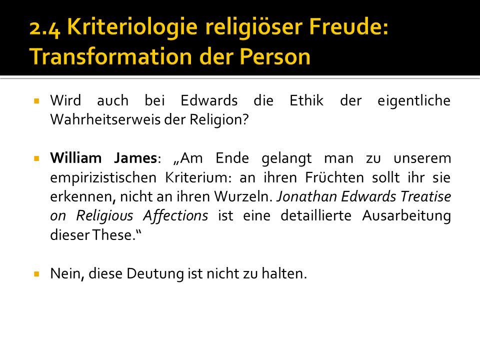 Wird auch bei Edwards die Ethik der eigentliche Wahrheitserweis der Religion.