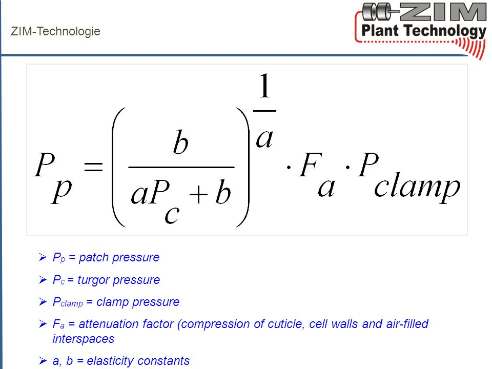 ZIM-Technologie P p = patch pressure P c = turgor pressure P clamp = clamp pressure F a = attenuation factor (compression of cuticle, cell walls and a