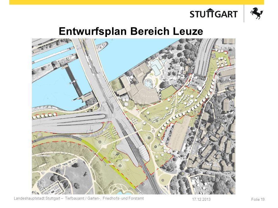 17.12.2013 Landeshauptstadt Stuttgart – Tiefbauamt / Garten-, Friedhofs- und Forstamt Folie 19 Entwurfsplan Bereich Leuze