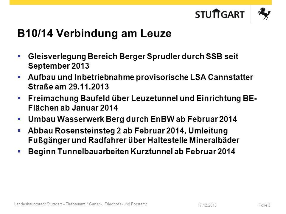 B10/14 Verbindung am Leuze Gleisverlegung Bereich Berger Sprudler durch SSB seit September 2013 Aufbau und Inbetriebnahme provisorische LSA Cannstatte