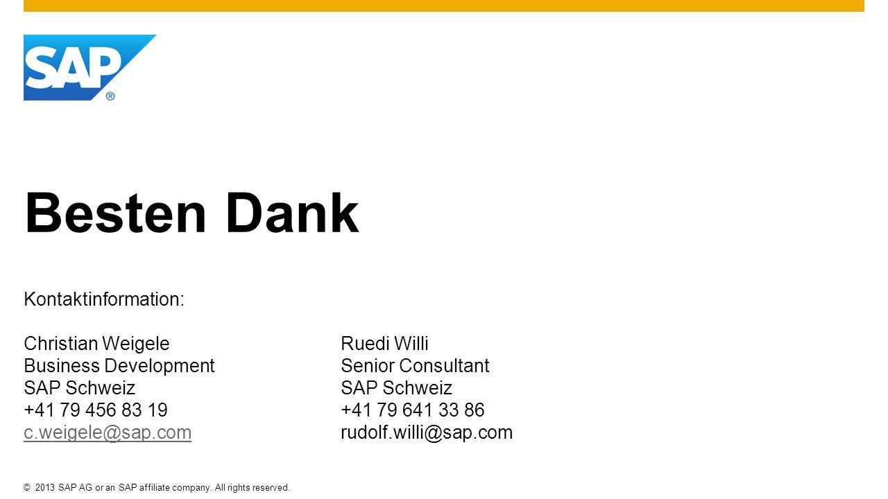 ©2013 SAP AG or an SAP affiliate company. All rights reserved. Besten Dank Kontaktinformation: Christian WeigeleRuedi Willi Business DevelopmentSenior