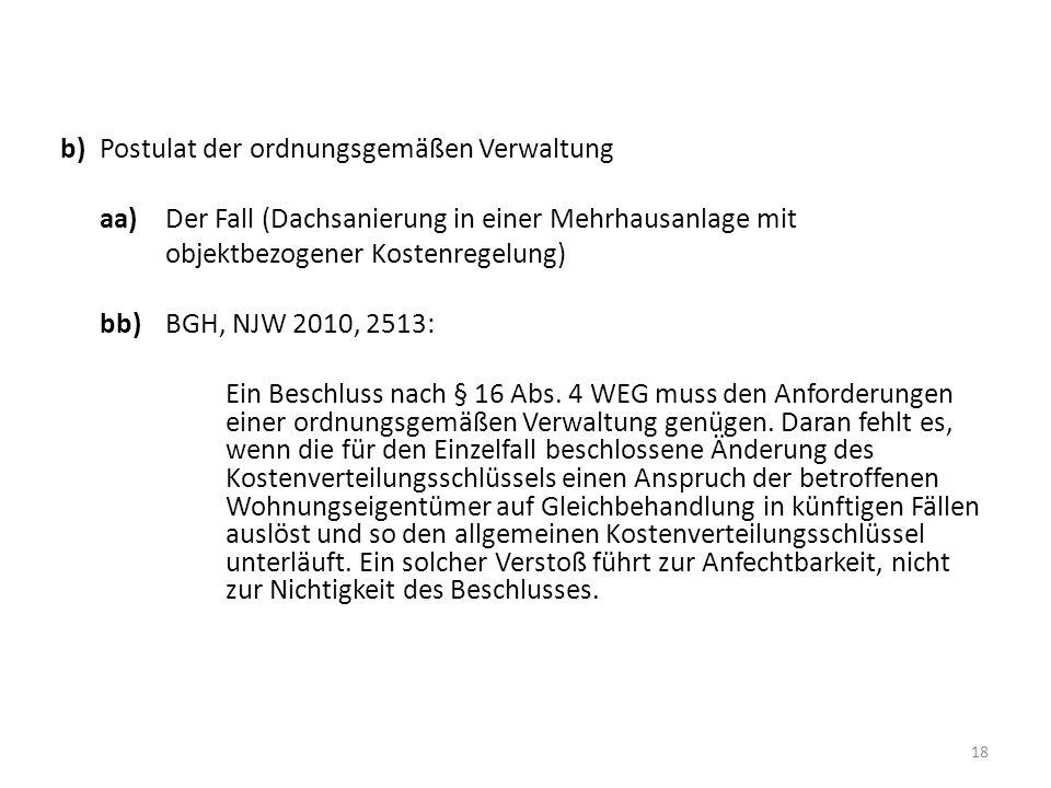 b) Postulat der ordnungsgemäßen Verwaltung aa) Der Fall (Dachsanierung in einer Mehrhausanlage mit objektbezogener Kostenregelung) bb) BGH, NJW 2010,