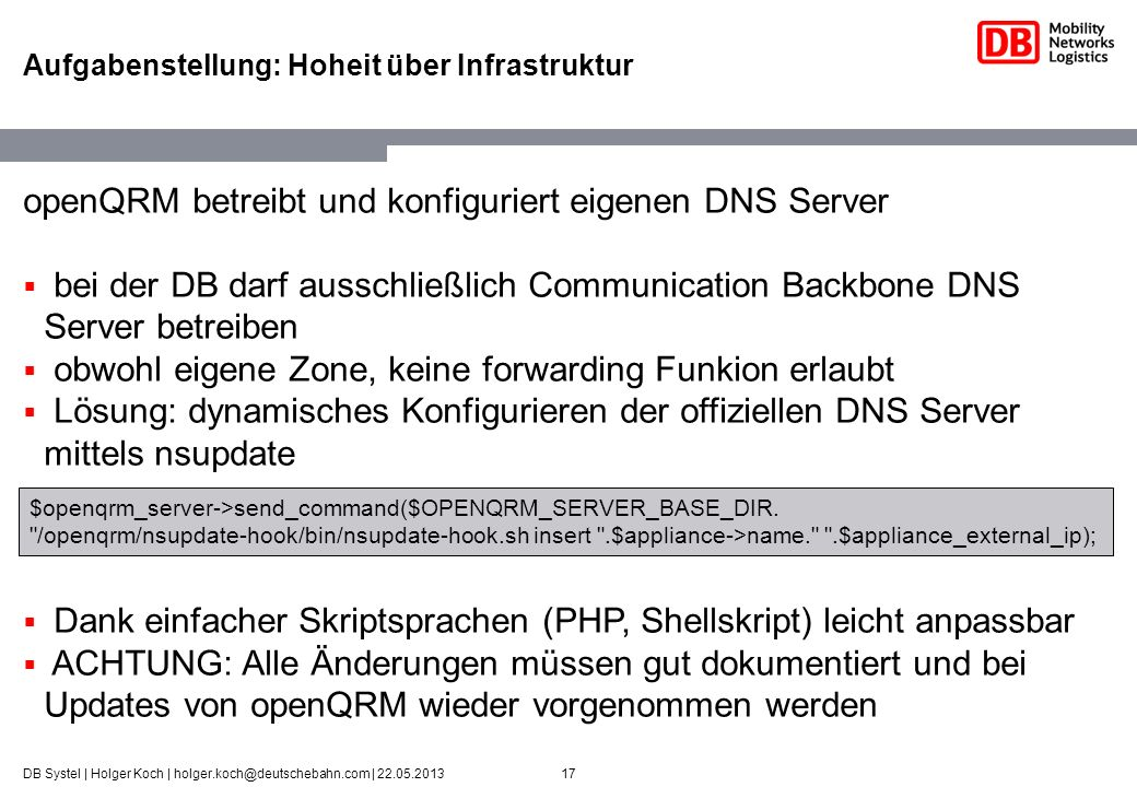 17DB Systel | Holger Koch | holger.koch@deutschebahn.com | 22.05.2013 Aufgabenstellung: Hoheit über Infrastruktur openQRM betreibt und konfiguriert ei