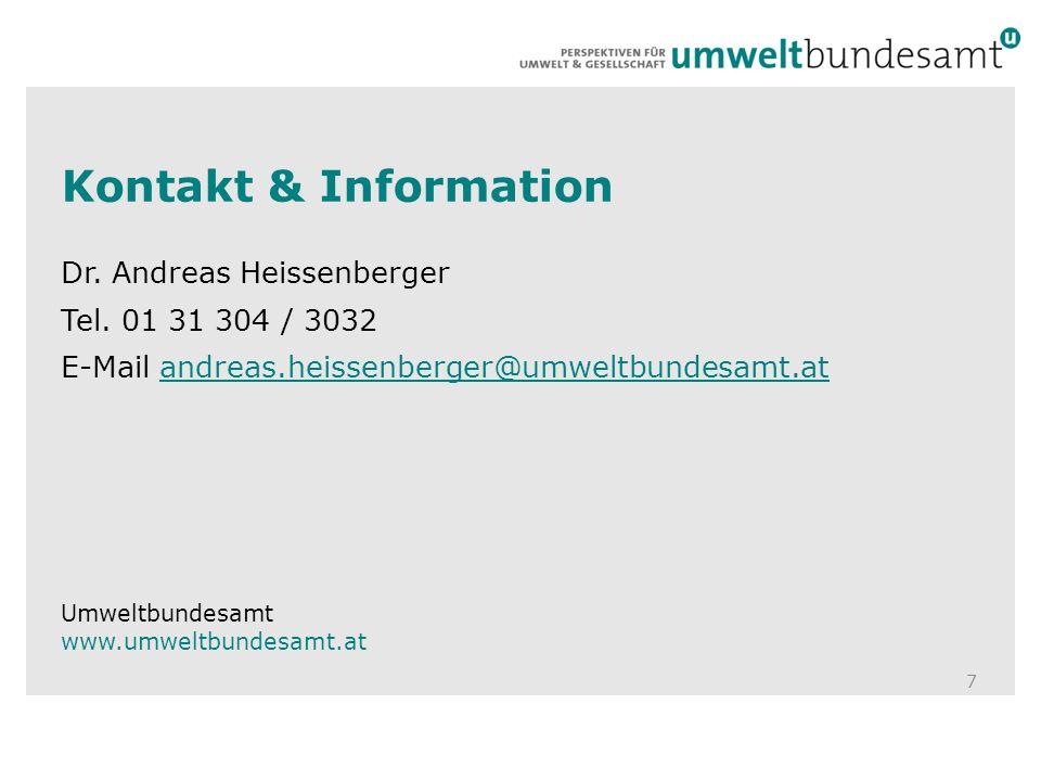 Kontakt & Information Dr. Andreas Heissenberger Tel. 01 31 304 / 3032 E-Mail andreas.heissenberger@umweltbundesamt.atandreas.heissenberger@umweltbunde