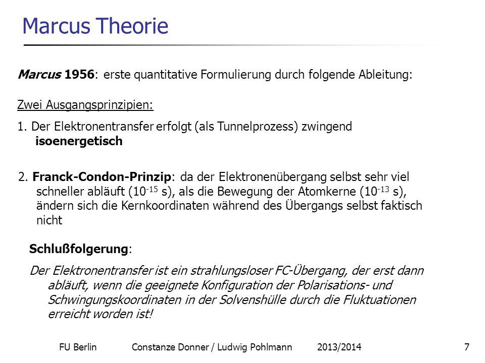 FU Berlin Constanze Donner / Ludwig Pohlmann 2013/20147 Marcus Theorie Marcus 1956: erste quantitative Formulierung durch folgende Ableitung: Zwei Aus