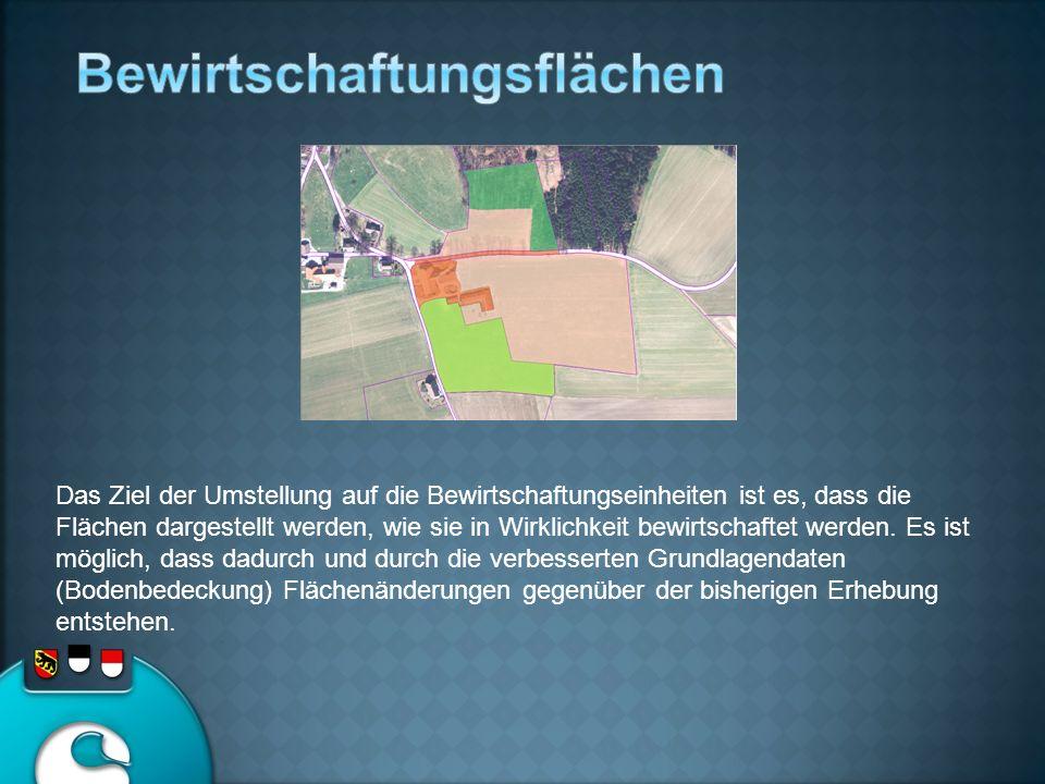 Das Ziel der Umstellung auf die Bewirtschaftungseinheiten ist es, dass die Flächen dargestellt werden, wie sie in Wirklichkeit bewirtschaftet werden.