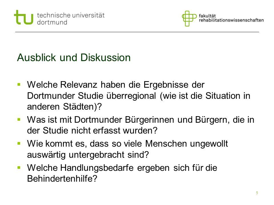 5 Ausblick und Diskussion Welche Relevanz haben die Ergebnisse der Dortmunder Studie überregional (wie ist die Situation in anderen Städten)? Was ist