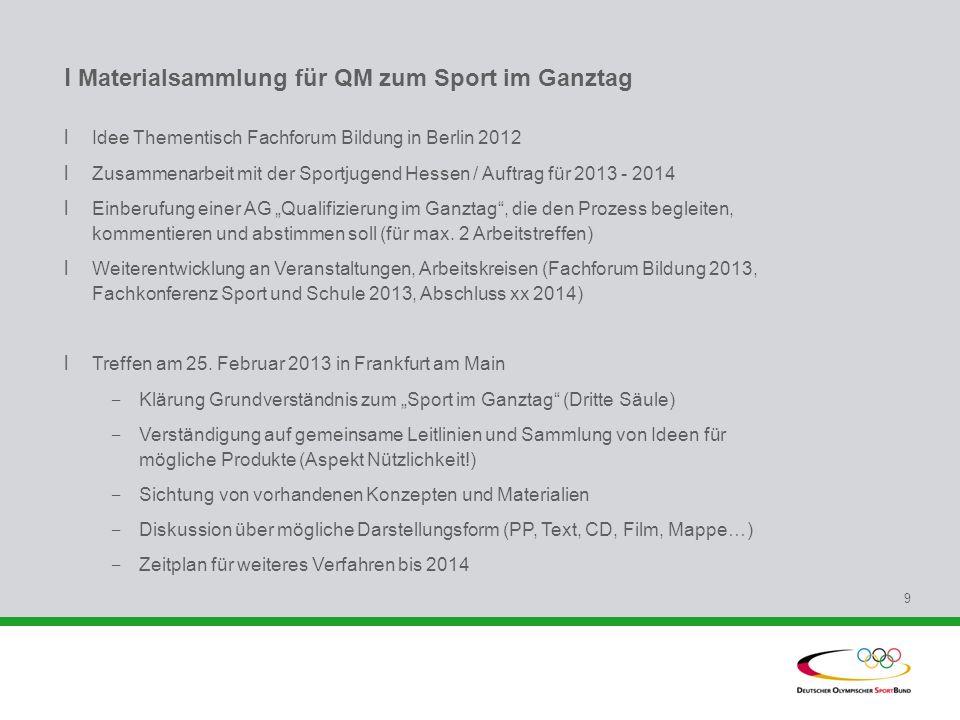 l Materialsammlung für QM zum Sport im Ganztag l Idee Thementisch Fachforum Bildung in Berlin 2012 l Zusammenarbeit mit der Sportjugend Hessen / Auftr