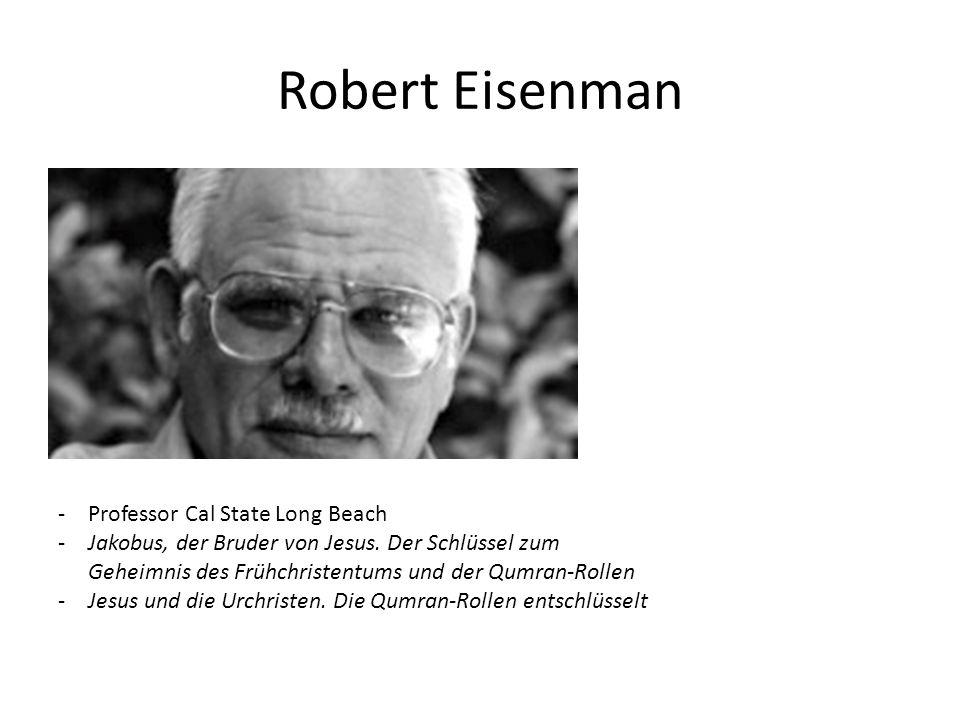 Robert Eisenman -Professor Cal State Long Beach -Jakobus, der Bruder von Jesus. Der Schlüssel zum Geheimnis des Frühchristentums und der Qumran-Rollen