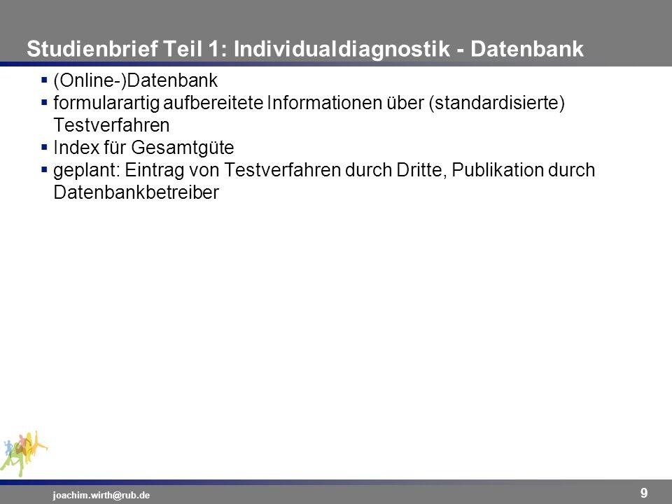 Studienbrief Teil 1: Individualdiagnostik - Datenbank joachim.wirth@rub.de 9 (Online-)Datenbank formularartig aufbereitete Informationen über (standar