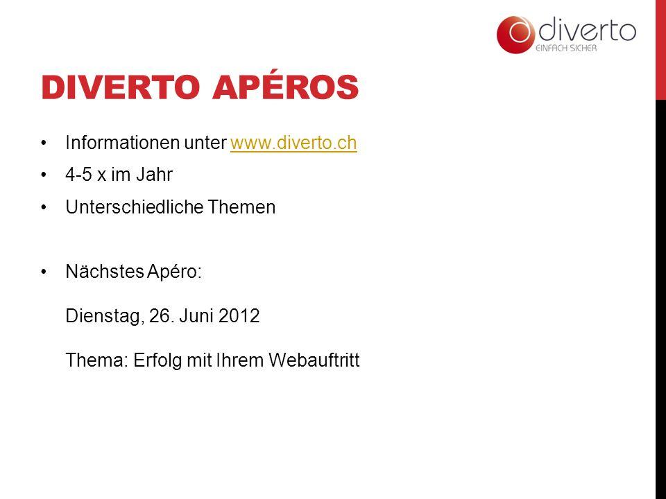 DIVERTO APÉROS Informationen unter www.diverto.chwww.diverto.ch 4-5 x im Jahr Unterschiedliche Themen Nächstes Apéro: Dienstag, 26. Juni 2012 Thema: E