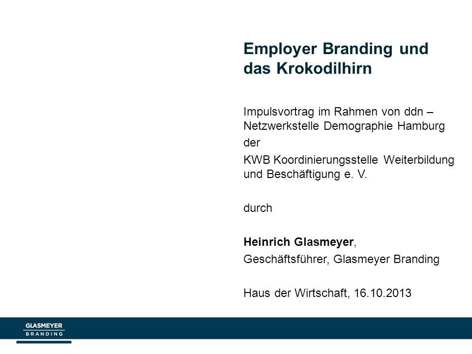 Employer Branding und das Krokodilhirn Impulsvortrag im Rahmen von ddn – Netzwerkstelle Demographie Hamburg der KWB Koordinierungsstelle Weiterbildung