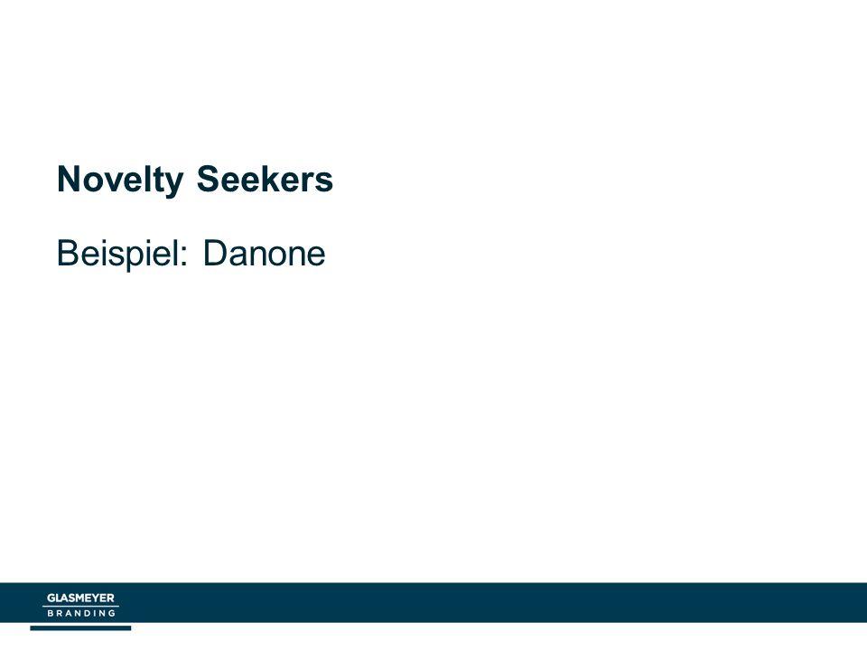 Novelty Seekers Beispiel: Danone