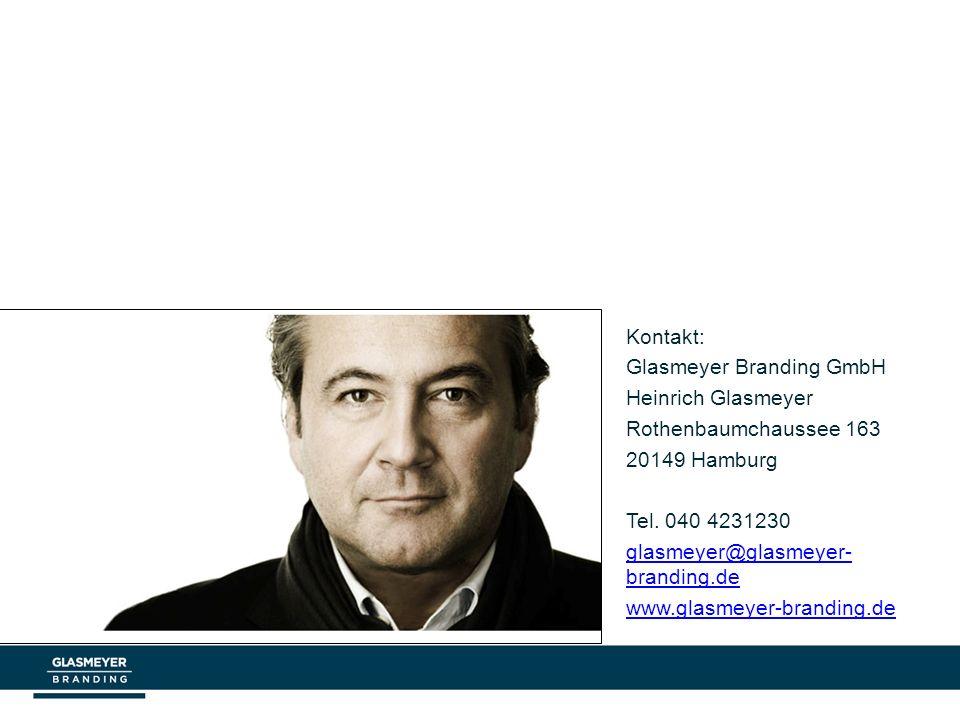 Kontakt: Glasmeyer Branding GmbH Heinrich Glasmeyer Rothenbaumchaussee 163 20149 Hamburg Tel. 040 4231230 glasmeyer@glasmeyer- branding.de www.glasmey