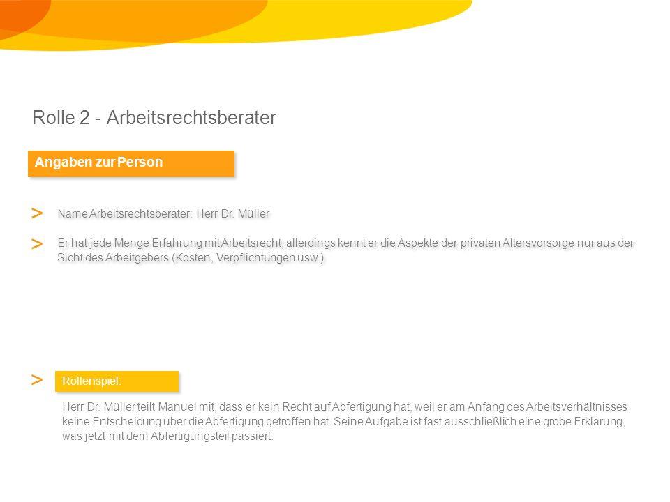 Rolle 2 - Arbeitsrechtsberater Rollenspiel: > Herr Dr.