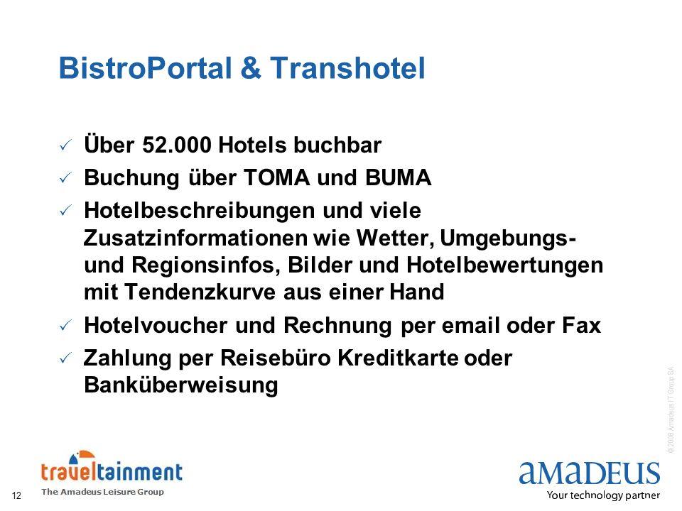 © 2008 Amadeus IT Group SA BistroPortal & Transhotel Über 52.000 Hotels buchbar Buchung über TOMA und BUMA Hotelbeschreibungen und viele Zusatzinforma