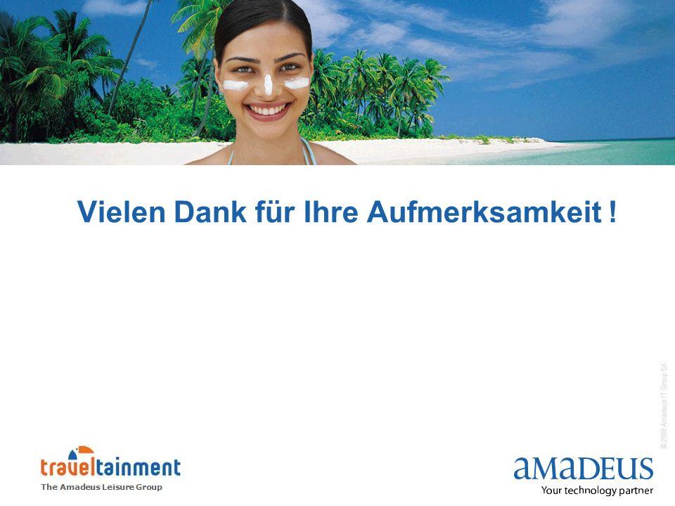 © 2008 Amadeus IT Group SA Vielen Dank für Ihre Aufmerksamkeit !