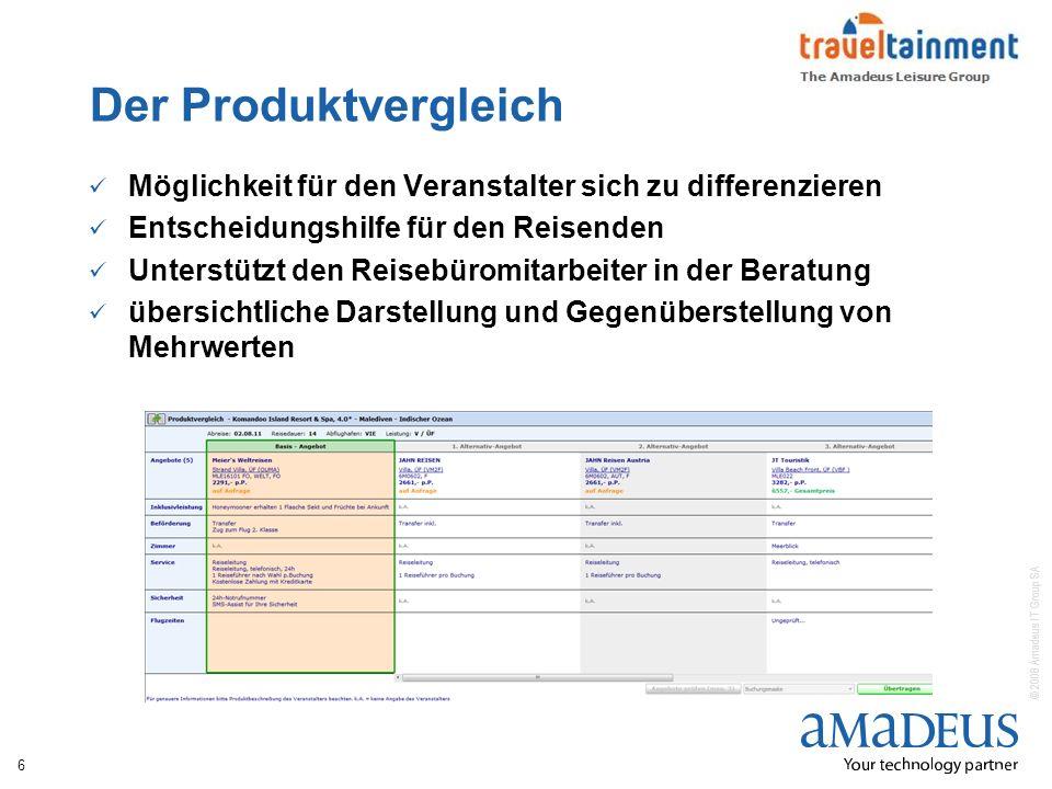© 2008 Amadeus IT Group SA Der Produktvergleich Möglichkeit für den Veranstalter sich zu differenzieren Entscheidungshilfe für den Reisenden Unterstüt