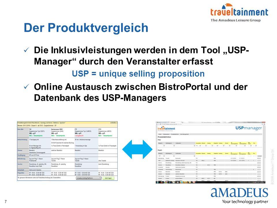 © 2008 Amadeus IT Group SA Der Produktvergleich Die Inklusivleistungen werden in dem Tool USP- Manager durch den Veranstalter erfasst USP = unique sel