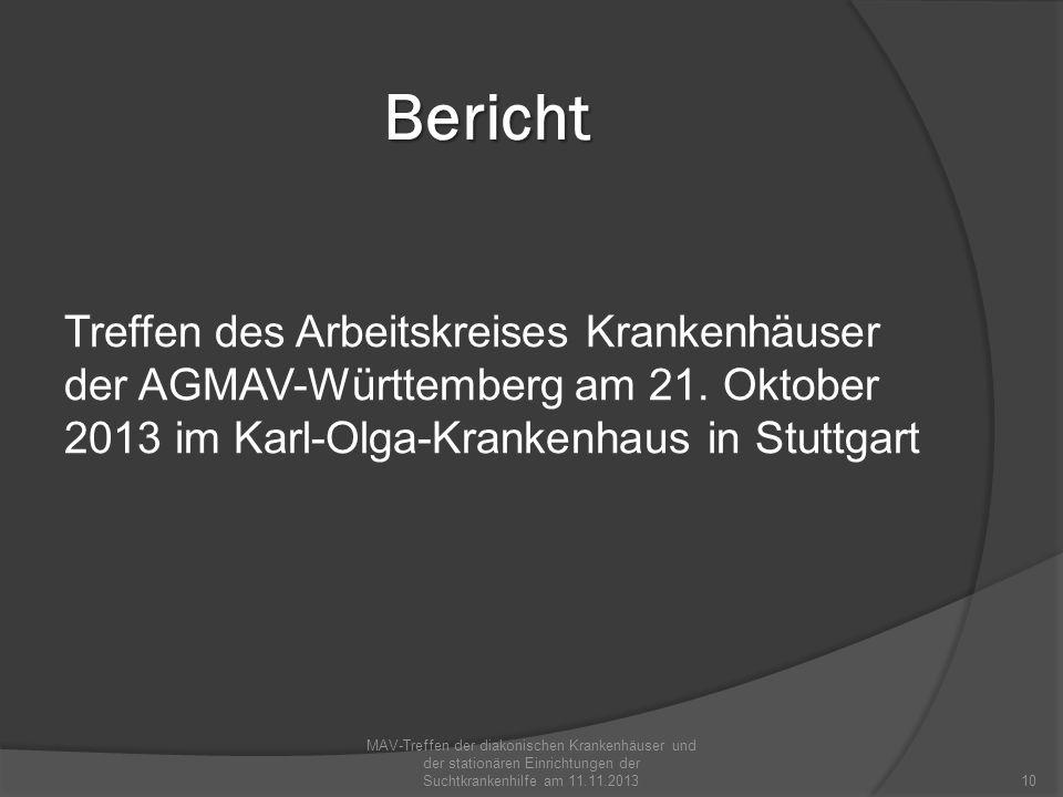 Bericht Treffen des Arbeitskreises Krankenhäuser der AGMAV-Württemberg am 21. Oktober 2013 im Karl-Olga-Krankenhaus in Stuttgart MAV-Treffen der diako